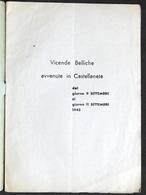 WWII - Vicende Belliche Avvenute In Castellaneta Settembre 1943 - Ed. 1946 - Libros, Revistas, Cómics