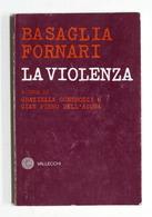 F. Basaglia E F. Fornari - La Violenza - 1^ Ed. 1978 - Libros, Revistas, Cómics