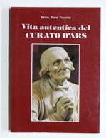 Biografia - R. Fourrey - Vita Autentica Del Curato D'Ars - 1^ Ed. 1983 - Libros, Revistas, Cómics