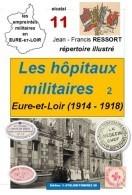 """""""Les Hôpitaux Militaires En Eure-et-Loir 14-18"""" Répertoire Des Empreintes 40 P. (Dreux, Châteaudun,... Sauf Chartres) - Sellos"""