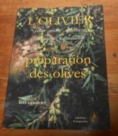 L'Olivier. Taille. Greffe. Entretien. Lutte Contre Les Maladies Et La Préparation Des Olives. 1998. - Garden