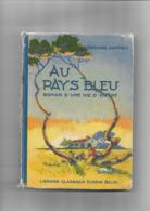 Livre Ancien 1941 Au Pays Bleu Roman D'une Vie D'enfant Par Edouard Jauffret - 6-12 Jaar