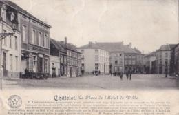 Châtelet La Place Del'Hôtel De Ville Circulée En 1913 Voir Verso - Chatelet