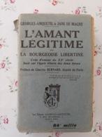 L'amant Légitime Ou La Bourgeoise Libertine Code D'amour Du 20 ème Siècle Georges Anquetil Et Jane De Magny - 1901-1940
