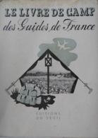 SCOUTISME: LE LIVRE DU CAMP DES GUIDES DE FRANCE- Illustrations JACQUELINE BOURNAT Mars 1942 - Religion