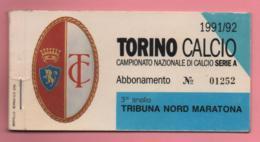 """Abbonamento Senza Biglietti D'ingresso Torino Calcio Curva Maratona Campionato Serie """"A"""" 1991-92 - Toegangskaarten"""