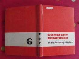 Comment Composer Mon Devoir De Français. C. Fournier. 1966. J De Gigord. - Boeken, Tijdschriften, Stripverhalen