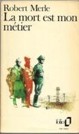 La Mort Est Mon Métier Par Robert Merle - Folio N°789 - Historic