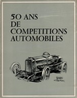 50 ANS DE COMPETITIONS AUTOMOBILES PEUGEOT COURSE GRAND PRIX RALLIES 1891 1938 - Voitures