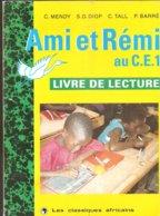 Scolaire Livre De Lecture Ami Et Rémi Au C.E.1. Editions Les Classiques Africains De 1992 Illustré Par Kalidou SY - 6-12 Jaar