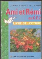 Scolaire Livre De Lecture Ami Et Rémi Au C.E.2. Editions Les Classiques Africains De 1992 - 6-12 Jaar