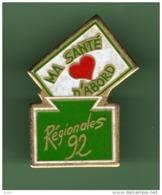 REGIONALES 92 *** MA SANTE D'ABORD *** 1045 - Pin