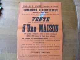 OCHTEZEELE LE 17 NOVEMBRE 1902 VENTE D'UNE MAISON AVEC GRANGE PRES DU CABARET DU HAUT MIDI 42cm/31cm - Affiches