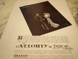 ANCIENNE PUBLICITE EN SOIREE  LA VELOUTY DE DIXOR  1929 - Perfume & Beauty