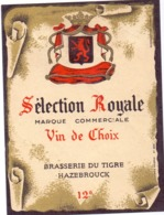 Etiket Etiquette - Vin - Wijn - Sélection Royale - Brasserie Du Tigre - Hazebrouck - Unclassified
