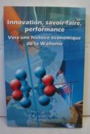 Liv. 331.Innovation, Savoir-faire, Performance Vers Une Histoire économique De La Wallonie - Cultuur