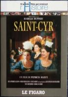 SAINT-CYR - Isabelle Huppert - Jean-Pierre Kalfon - Jean-François Balmer . - Histoire