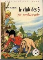LE CLUB DES CINQ EN EMBUSCADE - Bibliotheque Rose