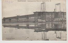 Bouches Du Rhône MARTIGUES Lancement Du Pont De Caronte P.L.M. - Martigues