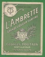 Grande Liqueur Surfine - L ' Ambrette - Georges Toutain Distillateur Issoudun - 36 - Indre - Etiquettes