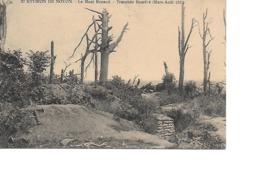 60 Environs De NOYON Cpa Le Mont Renaud Tranchée Beurivé Mars-aout 1918 - Noyon