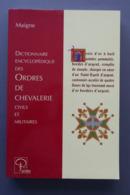 Ordre De Chevalerie, Dictionnaire Encyclopédique Des ... / Civils Et Militaire - Encyclopédies