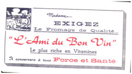 F A/ Buvard Fromage L'Ami Du Bon Vin (Format 20 X 11) (N= 1 ) Coin écorné Bas A Droite - Produits Laitiers