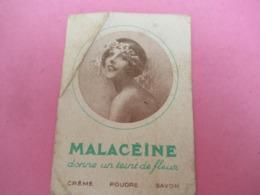 Carte Publicitaire/Produits De Beauté / MALACEINE/Donne Un Teint De Fleurs/Vers 1920-1930           PARF193 - Profumeria Antica (fino Al 1960)