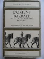 Philippe Sellier, L'Orient Barbare Vu Par Un Voyageur Grec, Hérodote - Storia