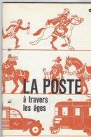 La Poste à Travers Les âges - Postadministraties