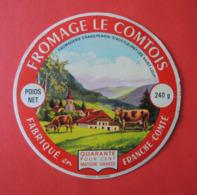 ETIQUETTE De FROMAGE. Sur Carton. FROMAGE  LE  COMTOIS. Fabriqué En FRANCHE-COMTE. Fleurey Les Saint Loup. - Formaggio