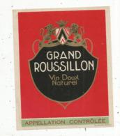 étiquette , VIN DOUX NATUREL , Appellation Controlée ,GRAND ROUSSILLON - Languedoc-Roussillon