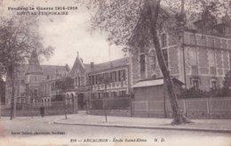 Carte 1914 Guerre , Hôpital Temporaire : Arcachon : école Saint Elme - Arcachon
