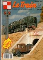 Le Train N°13 Les 150 X De La SNCF - Le Train Bat Des Records Depuis 160 Ans - Trains à Grande Vitesse - Pau-Canfranc - Livres Et Magazines