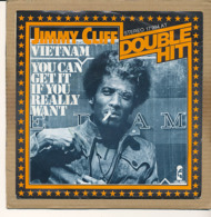 """7"""" Single , Jimmy Cliff - Vietnam / You Can Get It If You Really Want (double Hit) , (NL) - Disco, Pop"""