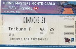 SPORT TENNIS BILLET MASTERS MONTE-CARLO DIMANCHE 21 AVRIL 2002 POUR COLLECTIONNEUR - Tickets D'entrée