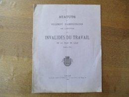 1881 STATUTS ET REGLEMENT D'ADMINISTRATION DE L'OEUVRE DES INVALIDES DU TRAVAIL DE LA VILLE DE LILLE 16 PAGES - Documents Historiques