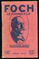 FOCH, LE VAINQUEUR, Par Raymond Recouly, Bibliothéque De La Guerre (1919), 237 Pages, Bon état - Français