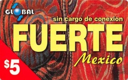 $5 Global Sin Cargo De Conexion FUERTE Mexico / Phone Card - Zonder Classificatie