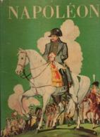 Livre ReliéNapoléon Raconté Par Robert Burnand Et Imagé Par Jean-Jacques Pichard - Storia