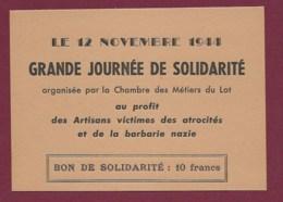 090919 - MILITARIA GUERRE 1939 45 - 12 Novembre 1944 Bon De Solidarité 10 Francs Artisans Victimes Barbarie Nazie LOT 46 - 1939-45