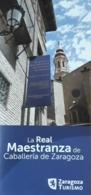 LA REAL MAESTRANZA DE CABALLERÍA DE ZARAGOZA. ZARAGOZA - ESPAÑA. - Folletos Turísticos