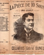 CAF CONC MAX DEARLY RESCHAL [MAYOL] PARTITION XIX LA PIÈCE DE 10 SOUS CELLARIUS BUNEL 1899 ILL FARIA - Musique & Instruments