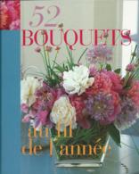 52 Bouquets Au Fil De L'Année Edit Flammarion 2003 - Home Decoration