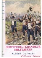 ALFRED DE VIGNY : SERVITUDE ET GRANDEUR MILITAIRES - COLLECTION NELSON - 1935 - Livres, BD, Revues