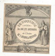 étiquette , Eau D'Arquebuse Des RR.PP. ANTONINS De L'ordre De ST ANTOINE De VIENNOIS ,Isére , Dauphiné - Autres