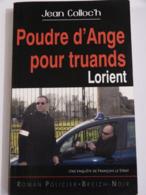 POUDRE D'ANGE POUR TRUANDS -  LORIENT  Par JEAN COLLOC'H Collection  BREIZH NOIR   Policier Breton - Non Classés
