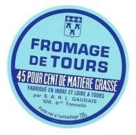 ETIQUETTE De FROMAGE.. FROMAGE De TOURS...S.A.R.L. GAUDAIS à TOURS (37) - Cheese