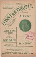 (TRE) Constantinople , ALIBERT , Paroles L LELIEVRE , Musique HARRY CARLTON - Partitions Musicales Anciennes