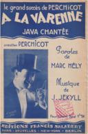 (TRE) A LA VARENNE , Java Chantée , PERCHICOT , Musique J JEKYLL , Paroles MARC HELY - Partitions Musicales Anciennes